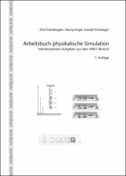 """Buch: """"Arbeitsbuch physikalische Simulation: Interdisziplinäre Aufgaben aus dem MINT-Bereich"""""""