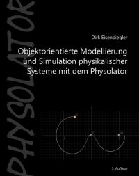 """Buch: """"Objektorientierte Modellierung und Simulation physikalischer Systeme mit dem Physolator"""""""